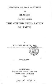 Thoughts on holy Scripture, and reasons for not signing the Oxford declaration of faith: Volume 1
