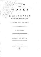 The Works of M. de Secondat, Baron de Montesquieu: Volume 2