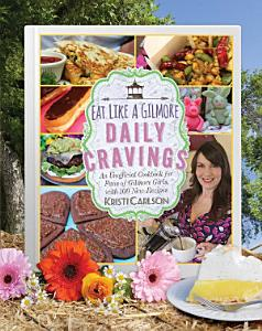 Eat Like a Gilmore  Daily Cravings Book