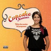 Cupcake Maniacs: Todas las recetas del programa
