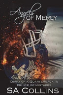 Angels of Mercy - Diary of a Quarterback II
