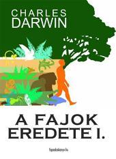 A fajok eredete I. kötet