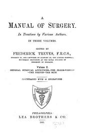 A Manual of Surgery: In Treatises by Various Authors, Volume 1
