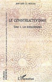 Le constructivisme: Tome I - Les enracinements