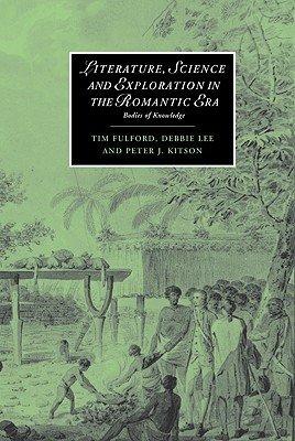 Literature  Science and Exploration in the Romantic Era PDF