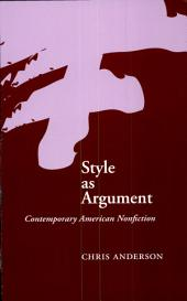 Style as Argument: Contemporary American Nonfiction
