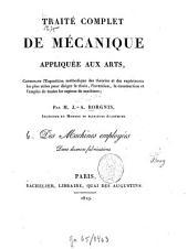 Traité complet de mécanique appliquée aux arts: Contenant l'exposition méthodique. 6. Des machines employées dans diverses fabrications. - 1819. - X, 270 S., 29 gez. gef. Pl