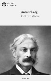 Delphi Works of Andrew Lang (Illustrated)