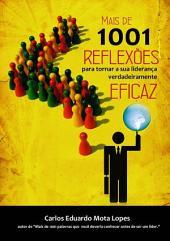 Mais De 1001 ReflexÕes Para Tornar Sua LideranÇa Verdadeiramente Eficaz