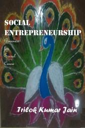 Social Entrepreneurship: Business for Social Cause