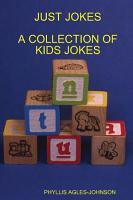 Just Jokes a Collection of Kids Jokes PDF