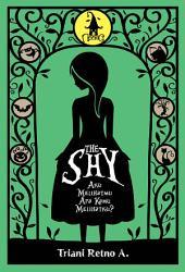 The Shy: Aku melihatmu, apa kau melihatku?