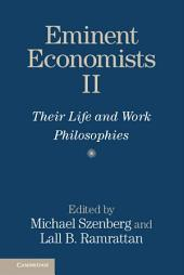 Eminent Economists II: Their Life and Work Philosophies