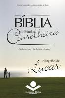 B  blia de Estudo Conselheira   Evangelho de Lucas PDF