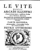 Le Vite Degli Arcadi Illustri: Volume 2
