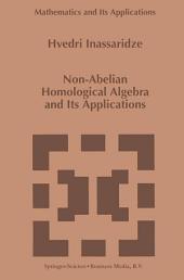 Non-Abelian Homological Algebra and Its Applications