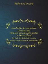 Geschichte der popul?ren Literatur des r?misch-kanonischen Rechts in Deutschland