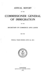 Annual Report of the Commissioner General of Immigration to the Secretary of Commerce and Labor for the Fiscal Year Ended     PDF