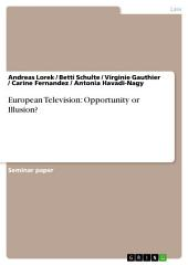 European Television: Opportunity or Illusion?