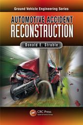 Automotive Accident Reconstruction: Practices and Principles