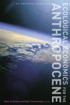 Ecological Economics for the Anthropocene