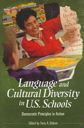 Language and Cultural Diversity in U.S. Schools: Democratic Principles in Action