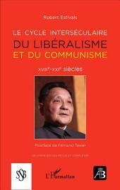 Le cycle interséculaire du libéralisme et du communisme: XVIIIe-XXIe siècles