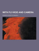 With Fly-Rod and Camera