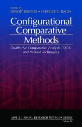 Configurational Comparative Methods: Qualitative Comparative Analysis (QCA) and Related Techniques
