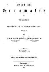 Griechische Grammatik für Gymnasien: Auf Grundlage der vergleichenden Sprachforschung bearbeitet