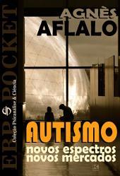 Autismo: novos espectros, novos mercados