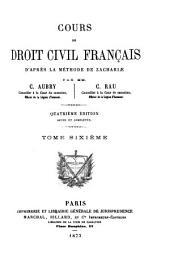 Cours de droit civil français: d'après la méthode de Zachariae, Volume6