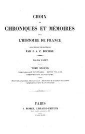 Palma Cayet: Chronologie novenaire (livre VII a IX). Chronologie septenaire. Memoire de Michel de Marillac. Memoires d'estat de Villeroy. Memoires du Duc d'Angoulesme