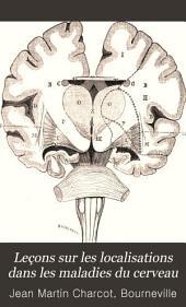 Leçons sur les localisations dans les maladies du cerveau