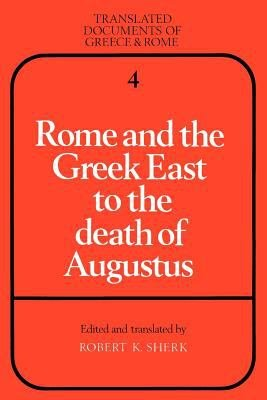 Download Rome and the Greek East to the Death of Augustus Book
