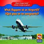 What Happens at an Airport? / ¿Qué pasa en un aeropuerto?