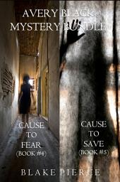 Avery Black Mystery Bundle: Cause to Fear (#4) and Cause to Save (#5)