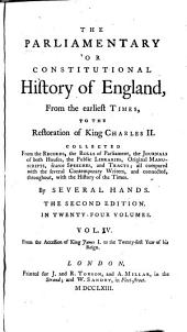 The Parliamentary or constitutional history of England, from the earliest times, to the restoration of King Charles II.