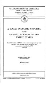 A Social-economic Grouping of the Gainful Workers of the United States: Gainful Workers of 1930 in Social-economic Groups, by Color, Nativity, Age, and Sex, and by Industry, with Comparative Statistics for 1920 and 1910, Volume 3