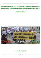 """Lavoro e Pensione dalla riforma Governo Monti - Storia e soluzioni ad una """"strage e prigionia sociale"""""""