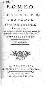 Roméo et Juliette: tragédie en cinq acte et en vers