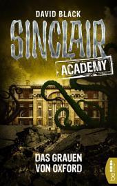 Sinclair Academy - 05: Das Grauen von Oxford