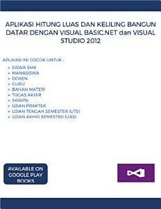 APLIKASI HITUNG LUAS DAN KELILING BANGUN DATAR DENGAN VISUAL BASIC NET dan VISUAL STUDIO 2012 PDF