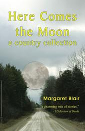 Here Comes the Moon: a country collection