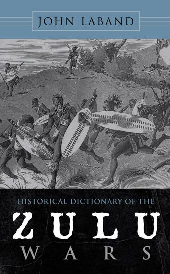 Historical Dictionary of the Zulu Wars PDF