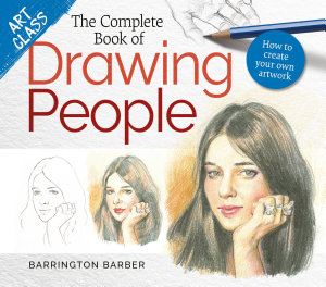 Art Class  The Complete Book of Drawing People