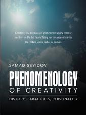 Phenomenology of Creativity: History, Paradoxes, Personality