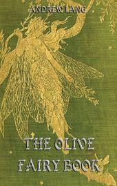 The Olive Fairy Book (Illustrated & Annotated Edition)
