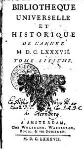Bibliotheque universelle et historique de l'année 1687: Tome sixième, Volume6