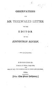 Observations on Mr. Thelwall's Letter to the Editor of the Edinburgh Review. [By Lord Jeffrey.]